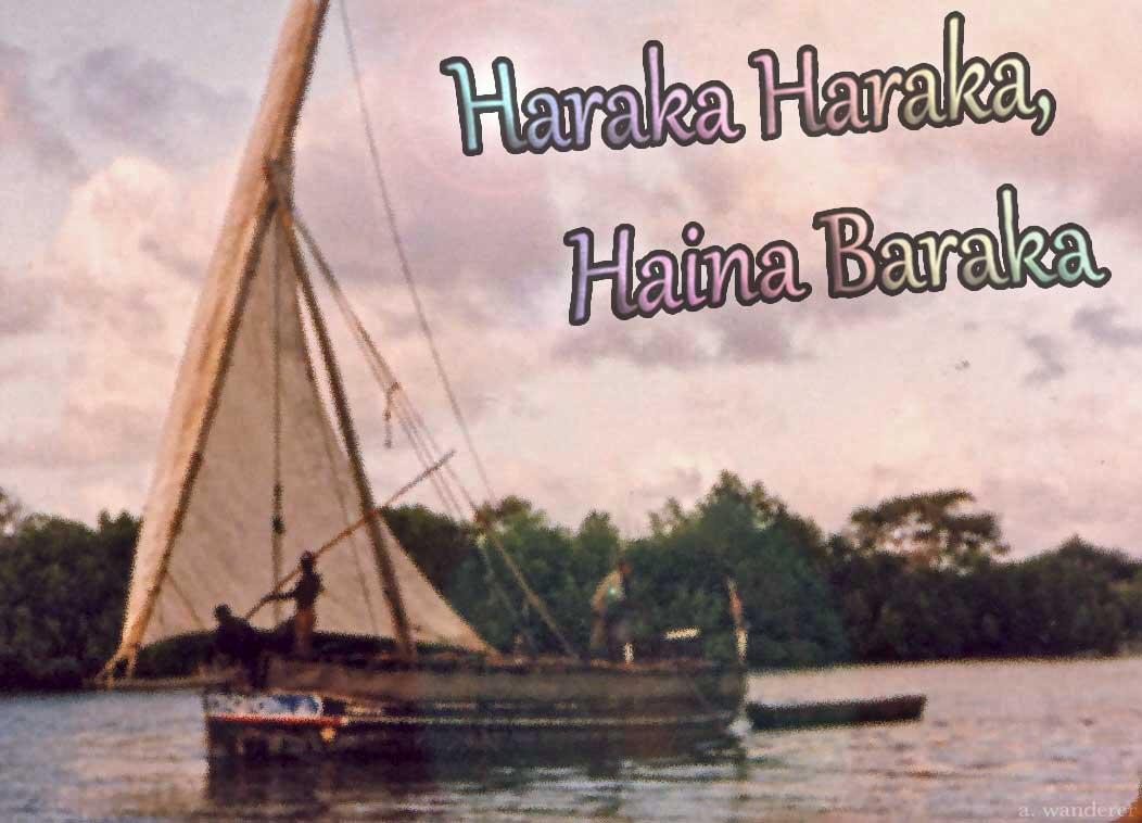A dhow sailing vessel off the Kenya coast with the words Haraka, haraka, haina baraka