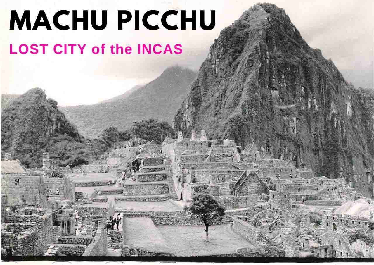 The ancient city of Machu Picchu as seen from the Inca Trail with the text Machu Picchu, 'Lost City of the Incas'