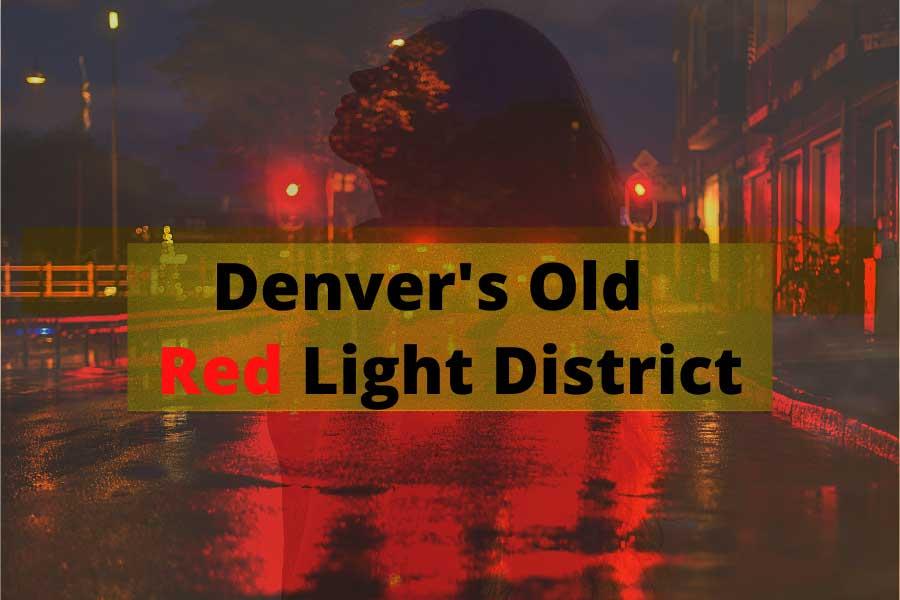 Denver Old Red Light District
